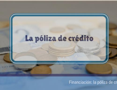 Financiación: La póliza de crédito