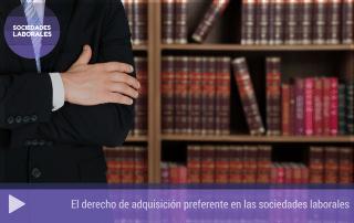 El derecho de adquisición preferente en las sociedades laborales