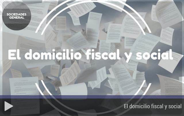 El domicilio fiscal y social
