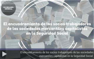 El encuadramiento de los socios trabajadores de las sociedades mercantiles capitalistas en la Seguridad Social