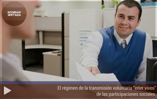 """El régimen de la transmisión voluntaria """"inter vivos"""" de las participaciones sociales"""
