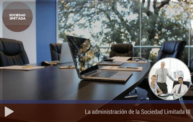 La administración de la Sociedad Limitada III
