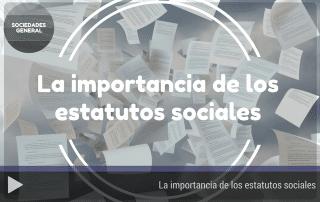 La importancia de los Estatutos Sociales