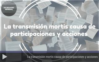 la-transmision-mortis-causa-de-participaciones-y-acciones