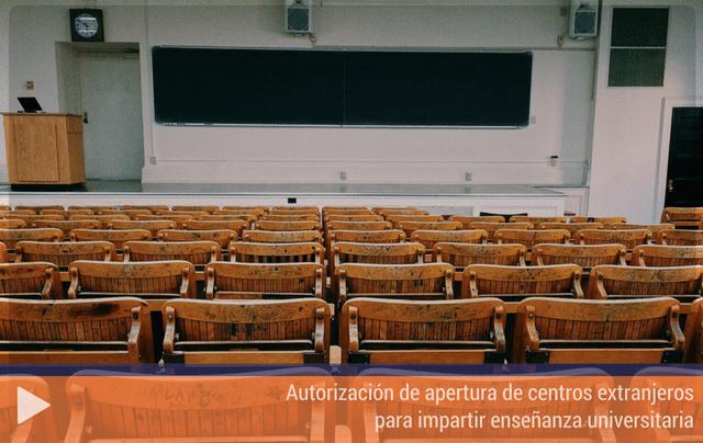 Autorización de apertura de centros extranjeros para impartir enseñanza universitaria