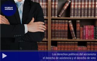 Los derechos políticos del accionista: el derecho de asistencia y el derecho de voto