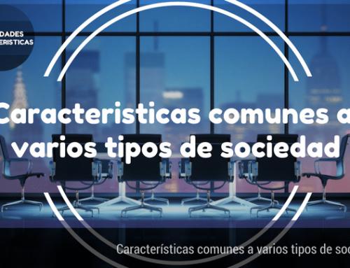 Características comunes a varios tipos de sociedad