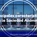 principales-caracteristicas-sociedades-anonimas-1