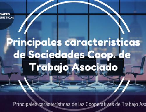 Principales características de la Sociedad Cooperativa de Trabajo Asociado