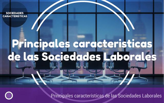 principales-caracteristicas-sociedades-laborales