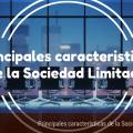 principales-caracteristicas-sociedades-limitadas-2