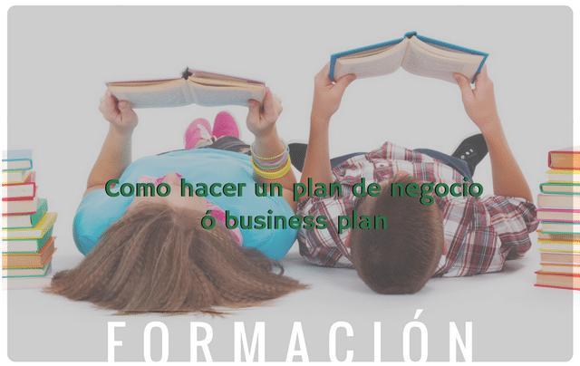 Como hacer un plan de negocio o business plan