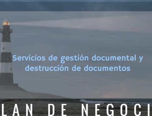Plan de negocio servicios de gestión documental y destrucción de documentos
