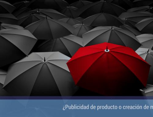 ¿Publicidad de producto o creación de marca?