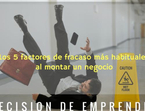 Los 5 factores de fracaso más habituales al montar un negocio