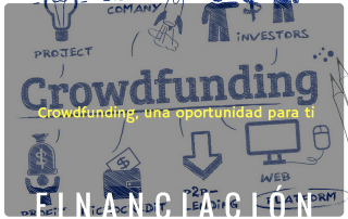 Crowdfunding, una oportunidad para ti.