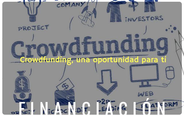 Crowdfunding, una oportunidad para ti