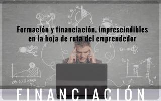 Formacion y Financiacion imprescindibles en la hoja de ruta del emprendedor