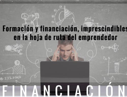 Formación y financiación, imprescindibles en la hoja de ruta del emprendedor