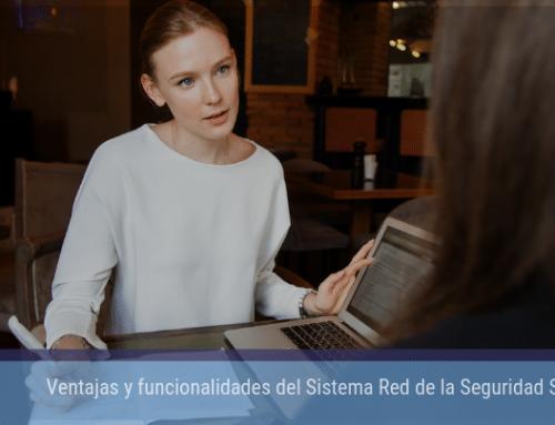 Ventajas y funcionalidades del Sistema Red de la Seguridad Social
