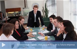 El entorno de trabajo, vital para el éxito de tu futura empresa