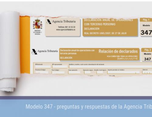 Modelo 347 – Preguntas y respuestas de la Agencia Tributaria