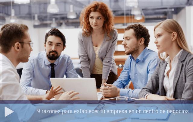 9 razones para establecer tu empresa en un centro de negocios
