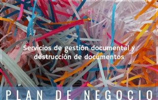 Plan de negocio de servicios de gestión documental y destrucción de documentos