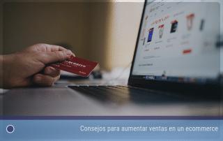 Consejos para aumentar ventas en un ecommerce