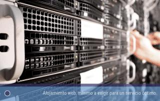 Alojamiento web, mínimo a exigir para un servicio óptimo