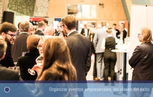 Organizar eventos empresariales, las claves del éxito