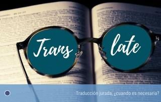 Traducción jurada ¿cuando es necesaria?