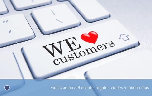 Fidelización del cliente, regalos virales y mucho más