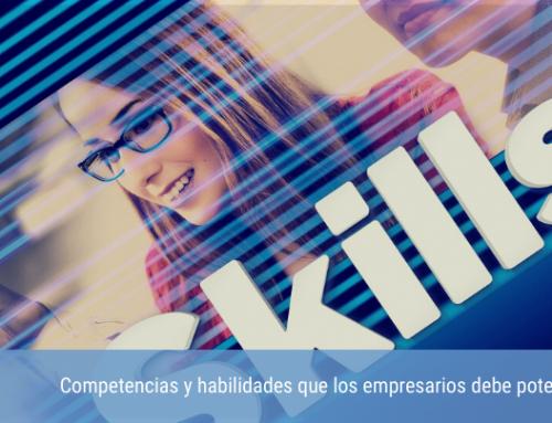 Competencias y habilidades que los empresarios deben potenciar