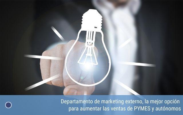 Departamento de marketing externo, la mejor opción para aumentar las ventas de PYMES y autónomos
