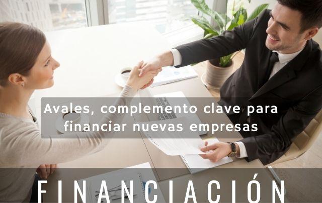 Avales, complemento clave para financiar nuevas empresas