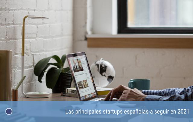 Las principales startups españolas a seguir en 2021