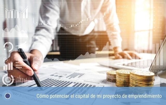 Cómo potenciar el capital de mi proyecto de emprendimiento
