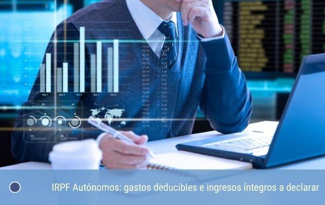 IRPF Autónomos: gastos deducibles e ingresos íntegros a declarar