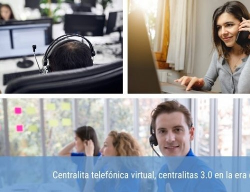 Centralita telefónica virtual, centralitas 3.0 en la era digital