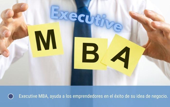 Executive MBA, ayuda a emprendedores en el éxito de su idea de negocio