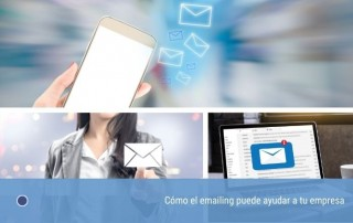 Cómo el emailing puede ayudar a tu empresa