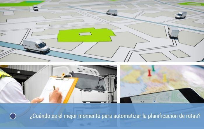¿Cuándo es el mejor momento para automatizar la planificación de rutas?