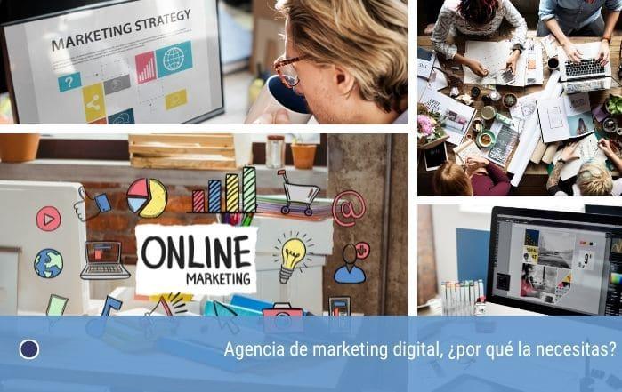 Agencia de marketing digital, ¿por qué la necesitas?